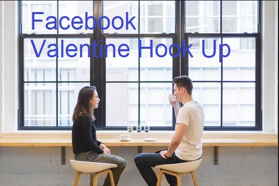 Facebook Valentine Hook Up