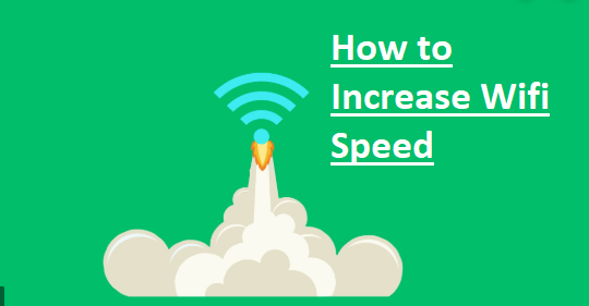 How to Increase Wifi Speed