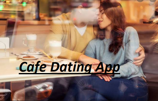 Dating Cafe App