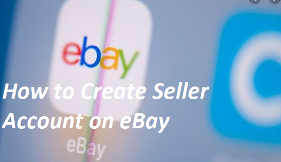 How to Create Seller Account on eBay – Open an eBay Seller Account | eBay Seller Account Setup
