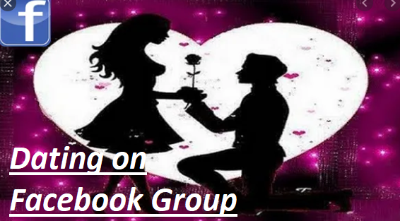 Dating on Facebook Group – Dating on Facebook Meet Your Soulmate | How to Find the Right Facebook Dating Group for You