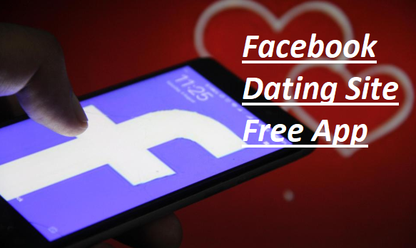 Facebook Dating Site Free App – Facebook Dating Site Free Near Me | Facebook Dating Site Free USA