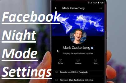 Facebook Night Mode Settings – How to Activate Facebook Night Mode Android and iOS 2020