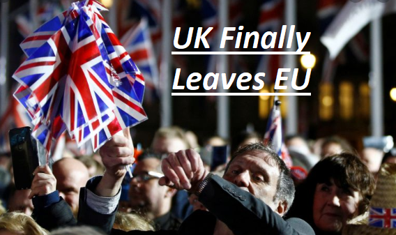 UK Finally Pulls Out from European Union – Brexit Granted