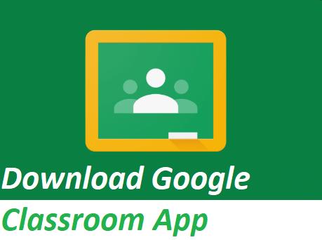 Download Google Classroom App