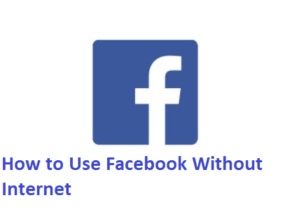 Facebook Free Mode - How To Use Facebook Without Internet (iOS & Android) – Facebook Data Mode