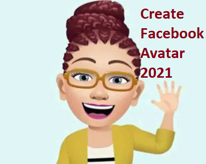 Create Facebook Avatar 2021